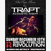 Trapt (Acoustic) at Revol